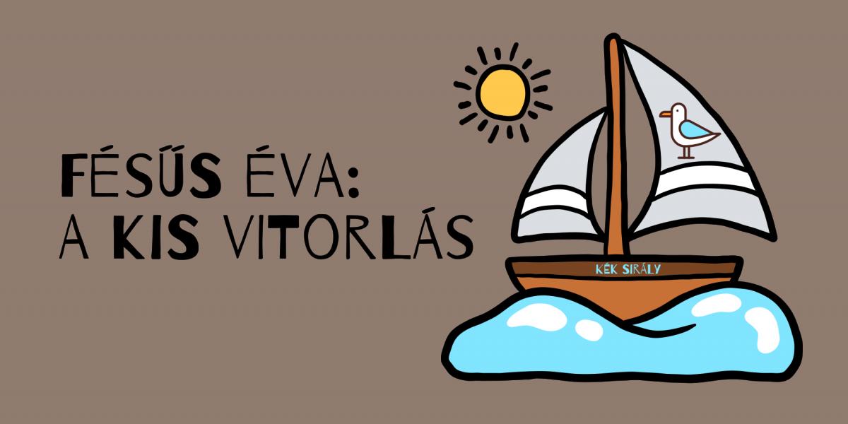 Fésűs Éva: A kis vitorlás vers panka&pietro